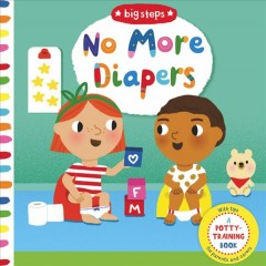 No more diapers /  illustrated by Marion Cocklico. - illustrated by Marion Cocklico.