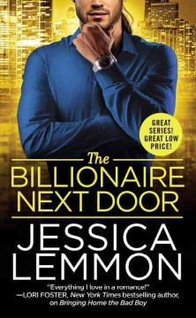 The billionaire next door /  Jessica Lemmon. - Jessica Lemmon.