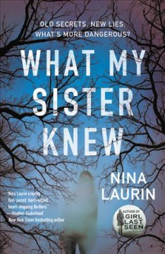 What my sister knew /  Nina Laurin. - Nina Laurin.
