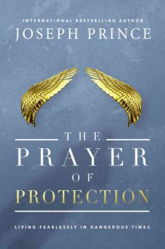 Prayer of Protection : Living Fearlessly in Dangerous Times