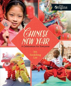 Chinese New Year : a celebration for everyone / Jen Sookfong Lee. - Jen Sookfong Lee.