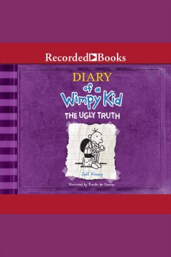 Diary of a wimpy kid : the ugly truth / by Jeff Kinney. - by Jeff Kinney.