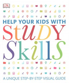Help your kids with study skills : a unique step-by-step visual guide / Carol Vorderman, M.A. (Cantab), MBE., Geoff Barker, Dr. Andrew Moran, Cath Senker, Sandy Sommer.