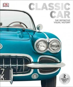 Classic Car : The Definitive Visual History