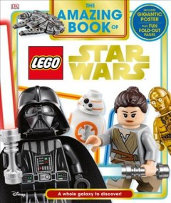 The amazing book of LEGO Star Wars /  written by David Fentiman. - written by David Fentiman.