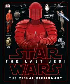 The last Jedi : the visual dictionary / written by Pablo Hidalgo.