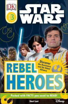 Star wars rebel heroes /  written by Shari Last. - written by Shari Last.