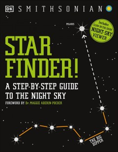 Star finder! : a step-by-step guide to the night sky / foreword by Dr. Maggie Aderin-Pocock.