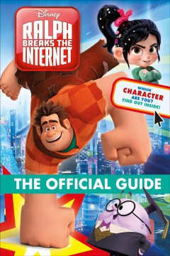 Disney Ralph Breaks the Internet : The Official Guide