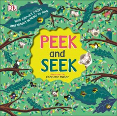 Peek and seek /  written by Violet Peto ; illustrated by Charlotte Milner.