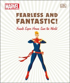 Fearless and Fantastic! : Female Super Heroes Save the World