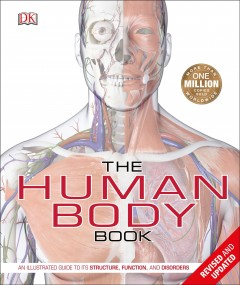 Human Body Book : An Illustrated Guide to Its Structure, Function, and Disorders