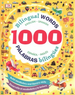 1000 palabras utiles/ 1000 Useful Words : Desarolla el vocabulario y la lectura