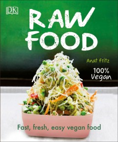 Raw Food : Fast, Fresh, Easy Vegan Food