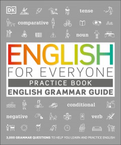 English for everyone. practice book / [author, Tom Booth ; consultant, Tim Bowen] - [author, Tom Booth ; consultant, Tim Bowen]