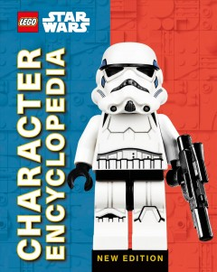 Lego Star Wars Character Encyclopedia : Library Edition