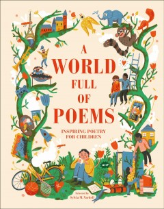 A world full of poems /  selected by Sylvia M. Vardell ; illustrated by Sonny Ross.