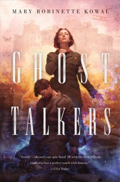 Ghost Talkers /  Mary Robinette Kowal. - Mary Robinette Kowal.