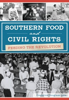 Southern food and civil rights : feeding the revolution / Frederick Douglas Opie. - Frederick Douglas Opie.
