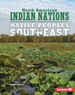 Native peoples of the Southeast /  Linda Lowery.