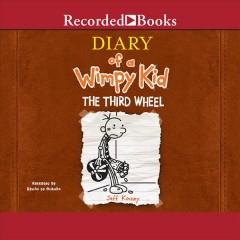 Diary of a wimpy kid : the third wheel / by Jeff Kinney. - by Jeff Kinney.