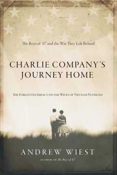 Charlie Company's Journey Home : The Forgotten Impact on the Wives of Vietnam Veterans