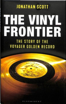 Vinyl Frontier : The Story of the Golden Record