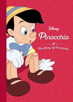 Disney Pinocchio : The Story of Pinocchio