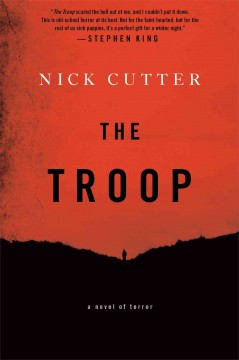 The troop /  Nick Cutter.