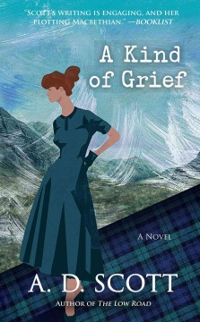 A kind of grief : a novel / A.D. Scott.
