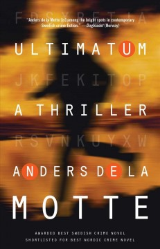 Ultimatum : a thriller / Anders de la Motte; [translator, Neil Smith] - Anders de la Motte; [translator, Neil Smith]