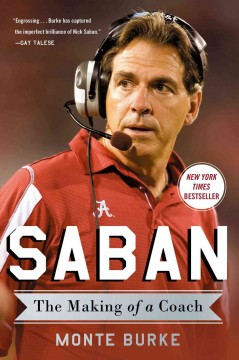 Saban : the making of a coach / Monte Burke.