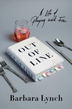 Out of Line : A Life of Playing With Fire