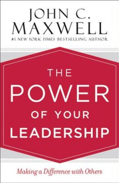 Power of Your Leadership : Making a Difference With Others