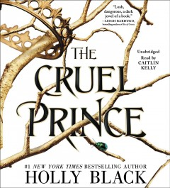 The cruel prince /  Holly Black. - Holly Black.