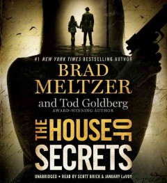 The house of secrets /  Brad Meltzer and Tod Goldberg.