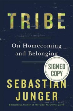 Tribe : on homecoming and belonging / by Sebastian Junger. - by Sebastian Junger.