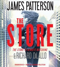 The store /  James Patterson & Richard DiLallo. - James Patterson & Richard DiLallo.
