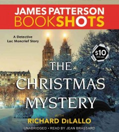 The Christmas mystery : a Detective Luc Moncrief story / James Patterson with Richard DiLallo. - James Patterson with Richard DiLallo.
