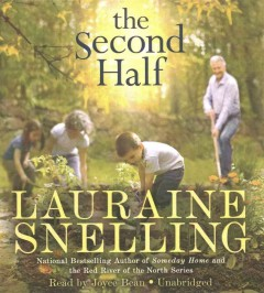 The second half : a novel / Lauraine Snelling. - Lauraine Snelling.