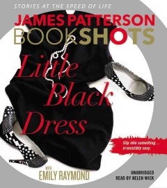 Little black dress /  James Patterson with Emily Raymond. - James Patterson with Emily Raymond.