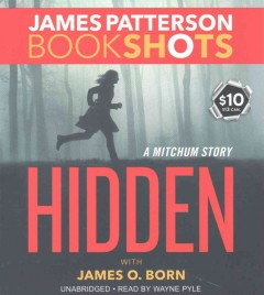 Hidden : a Mitchum story / James Patterson with James O. Born. - James Patterson with James O. Born.