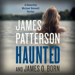 Haunted /  James Patterson and James O. Born. - James Patterson and James O. Born.