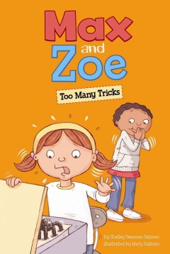 Max and Zoe : too many tricks / by Shelley Swanson Sateren ; illustrated by Mary Sullivan. - by Shelley Swanson Sateren ; illustrated by Mary Sullivan.