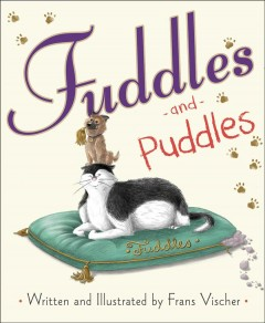Fuddles and Puddles /  written and illustrated by Frans Vischer. - written and illustrated by Frans Vischer.
