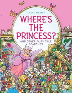 Where's the Princess? : And Other Fairy Tale Searches