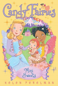 Mini sweets /  Helen Perelman ; illustrated by Erica-Jane Waters. - Helen Perelman ; illustrated by Erica-Jane Waters.