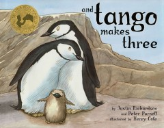 And Tango makes three /  by Justin Richardson and Peter Parnell ; illustrated by Henry Cole. - by Justin Richardson and Peter Parnell ; illustrated by Henry Cole.