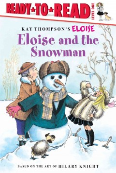 Eloise and the snowman /  story by Lisa McClatchy ; illustrated by Tammie Lyon. - story by Lisa McClatchy ; illustrated by Tammie Lyon.