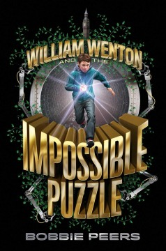 William Wenton and the impossible puzzle /  Bobbie Peers ; translated from the Norwegian by Tara Chace. - Bobbie Peers ; translated from the Norwegian by Tara Chace.